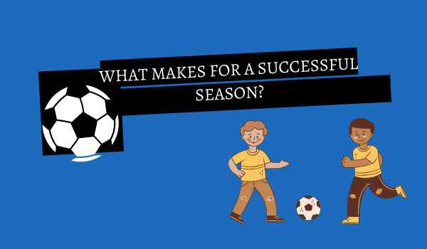 What Makes for a Successful Season?