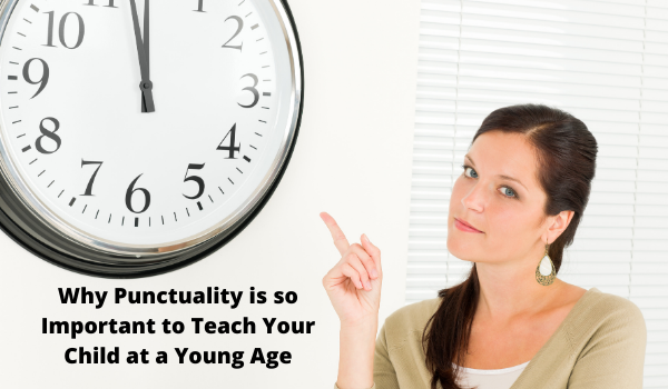 Why Punctuality is so Important to Teach Your Child at a Young Age