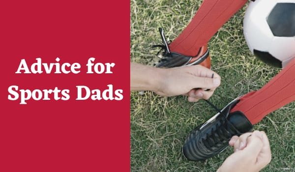 Advice for Sports Dads