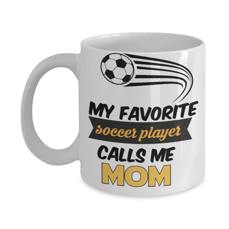 Mom of Favorite Soccer Player Mug