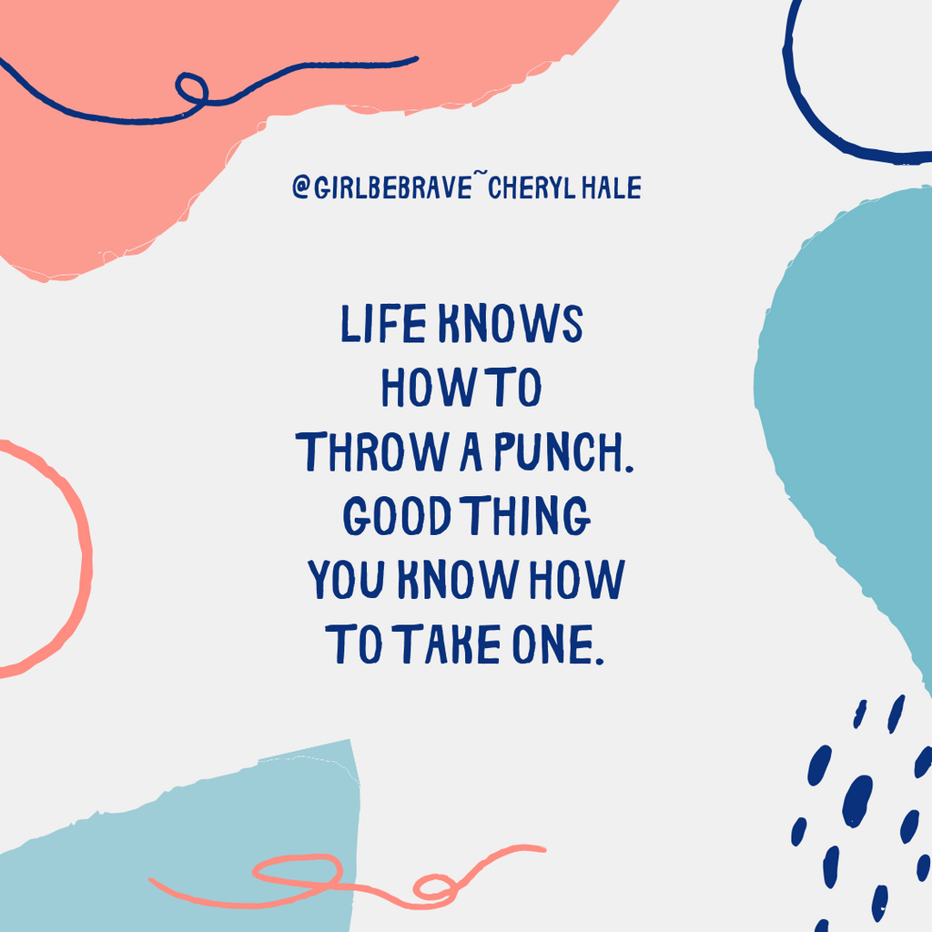 Life Knows How to Throw a Punch