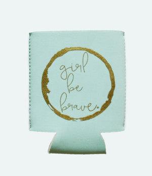 Girl Be Brave Drink Sleeve