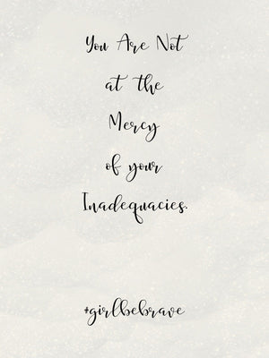 You Are Not At The Mercy of Your Inadequacies Poster