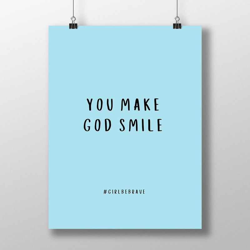 You Make God Smile Poster