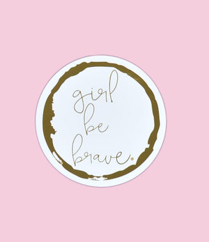 Girl Be Brave Automobile Sticker Girl Be Brave