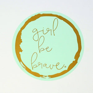 Round Girl Be Brave Sticker