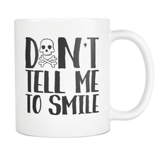 Don't Tell Me To Smile Mug