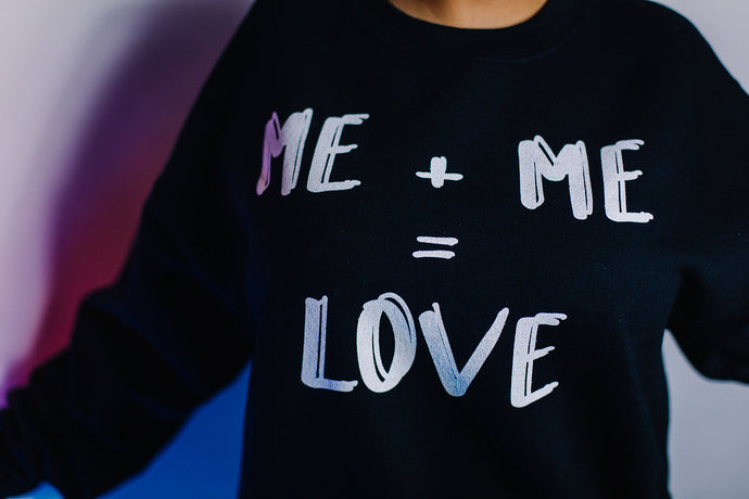 Me Plus Me Equals Love Sweatshirt