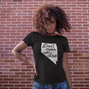 Cute Feminist T Shirt Don't Mess with Roe (Nevada) Short-Sleeve Unisex T-Shirt - Everyday Unicorns