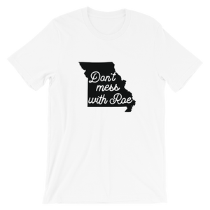 Cute Feminist T Shirt SMALL Don't Mess with Roe (Missouri) Short-Sleeve Unisex T-Shirt - Everyday Unicorns