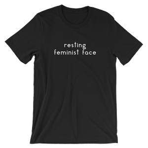 Cute Feminist T Shirt Resting Feminist Face Tee - Everyday Unicorns