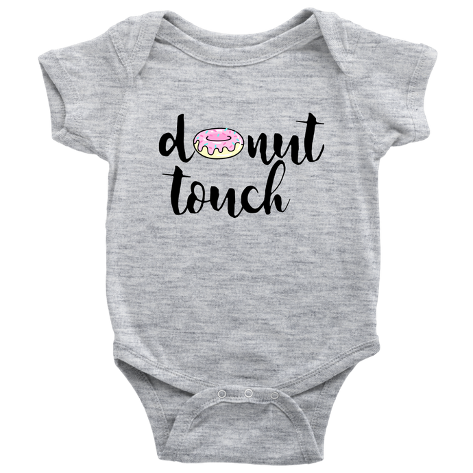 Donut Touch Baby Bodysuit, Infant Tee, Toddler Tee, and Kids Tee