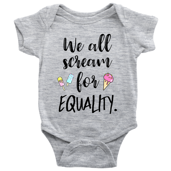 We All Scream for Equality Baby Bodysuit, Infant Tee, Toddler Tee, and Kids Tee