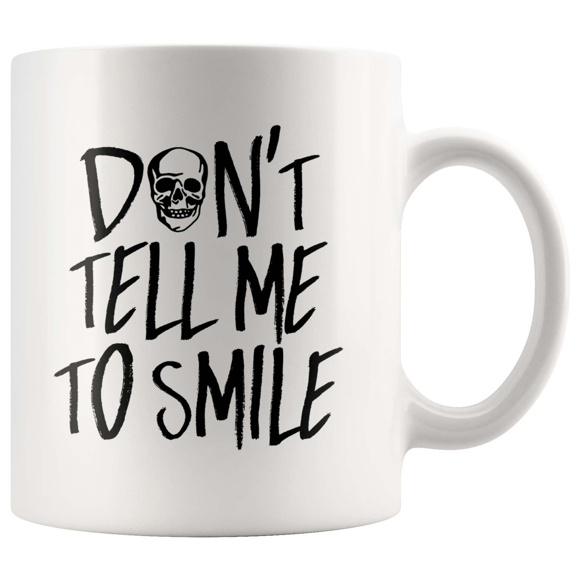 Cute Feminist T Shirt Don't Tell Me to Smile 11 oz Mug - Everyday Unicorns