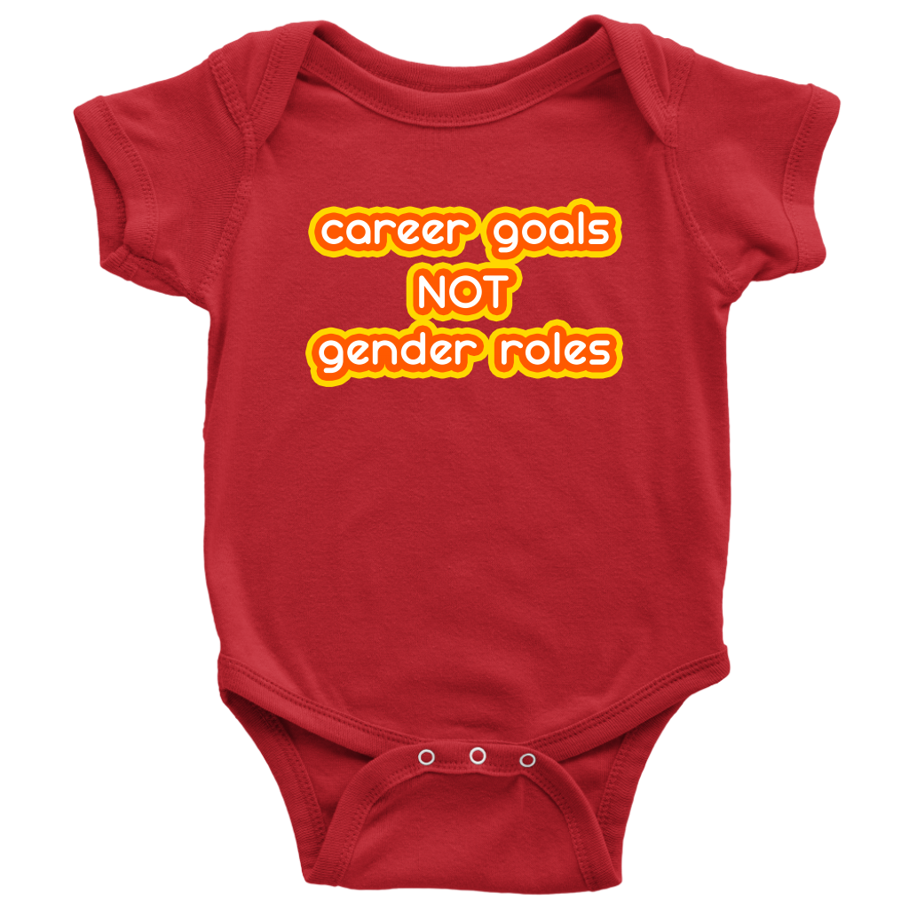 Cute Feminist T Shirt Career Goals not Gender Roles Baby Bodysuit, Infant Tee, Toddler Tee, and Kids Tee - Everyday Unicorns