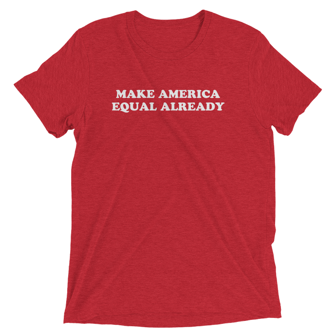 Cute Feminist T Shirt Make America Equal Already short sleeve tee - guaranteed Christmas delivery listing - Everyday Unicorns