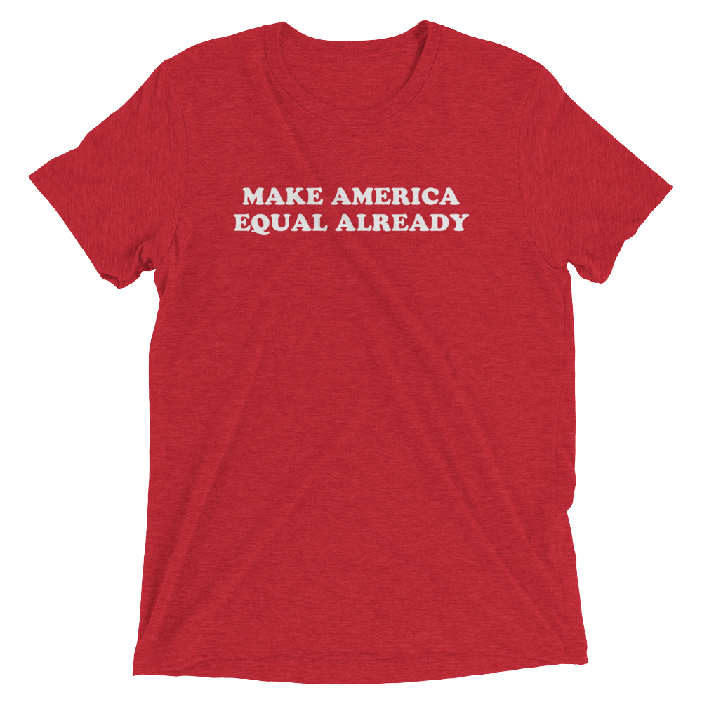 Cute Feminist T Shirt Make America Equal Already short sleeve tee - Ships fast! - Everyday Unicorns