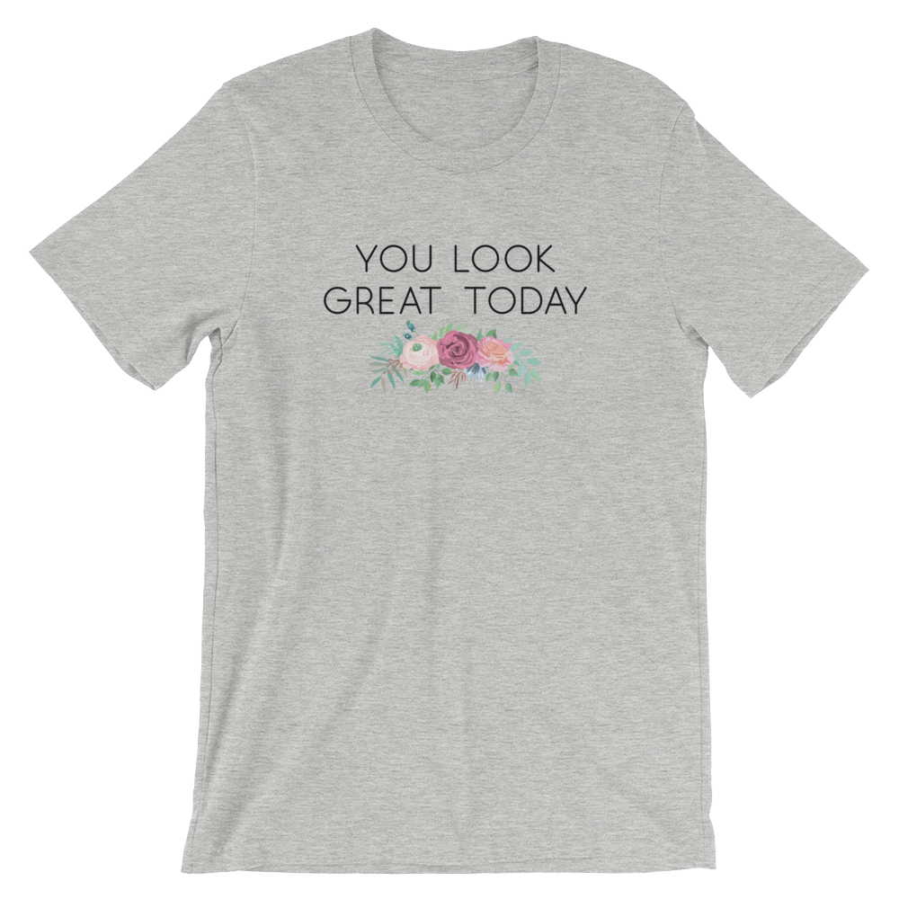Cute Feminist T Shirt You Look Great Today Short-Sleeve T-Shirt - Everyday Unicorns