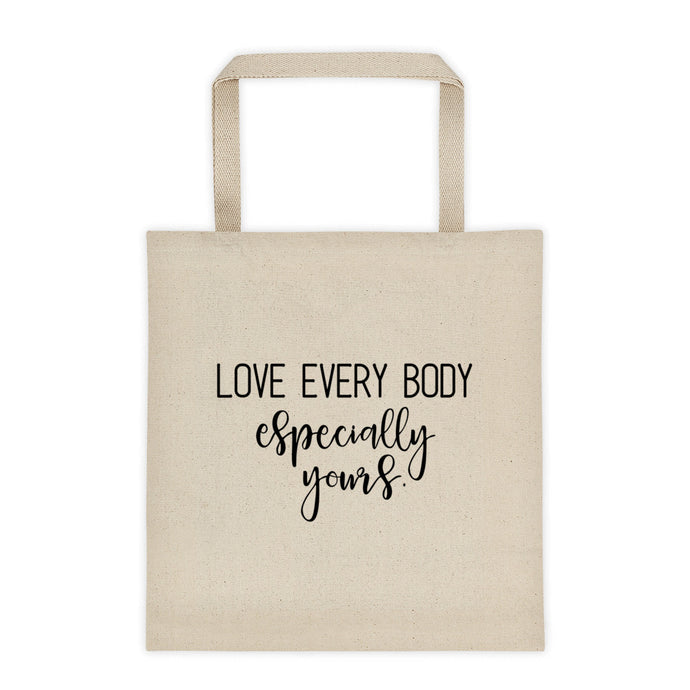 Love Every Body Especially Yours - Body Positive Tote Bag