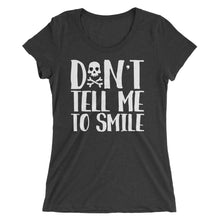 Cute Feminist T Shirt Don't Tell Me to Smile - Ladies' short sleeve t-shirt - Everyday Unicorns
