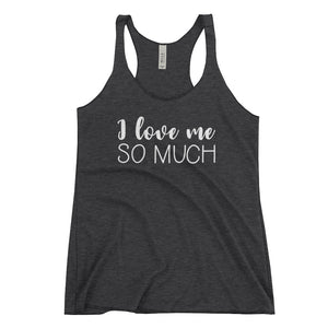 Cute Feminist T Shirt I Love Me So Much Women's Racerback Tank - Everyday Unicorns