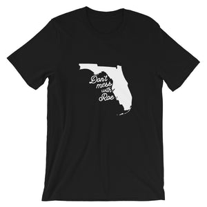 Cute Feminist T Shirt Don't Mess with Roe (Florida) Short-Sleeve Unisex T-Shirt - Everyday Unicorns