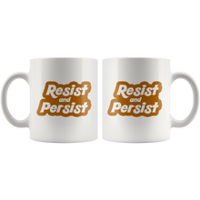 Cute Feminist T Shirt Resist and Persist 11 oz Mug - Everyday Unicorns