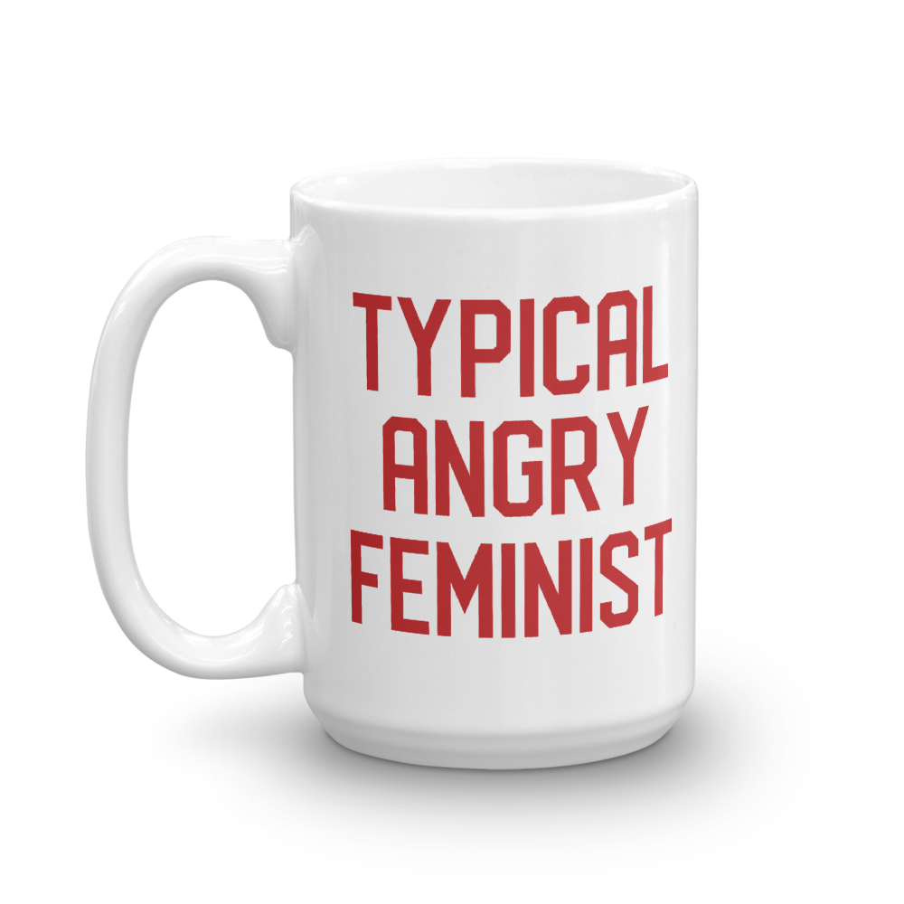 Cute Feminist T Shirt Typical Angry Feminist Mug - Everyday Unicorns