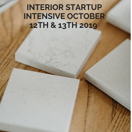 Interior Start Up Intensive Workshop October 12th & 13th 2019