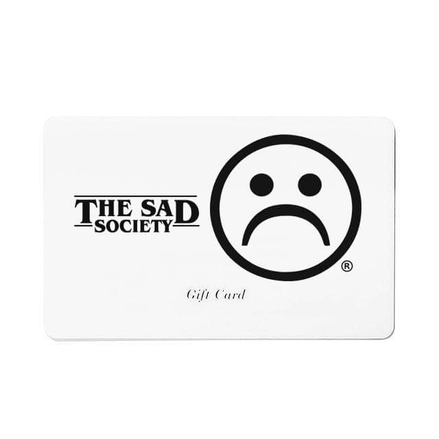 The Sad Society™ Gift Card