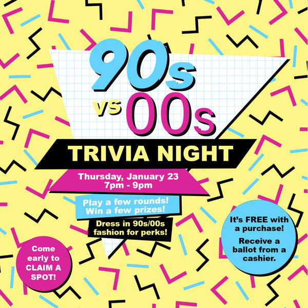 TRIVIA NIGHT: 90s vs 00s on January 23rd 7-9pm