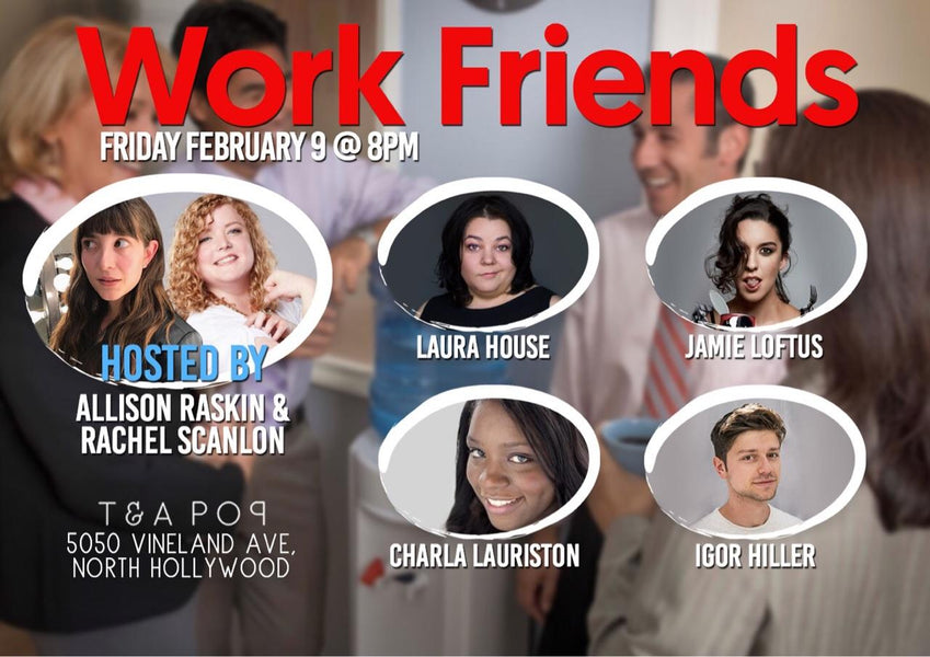 NOHO WORK FRIENDS Comedy Night February 9th