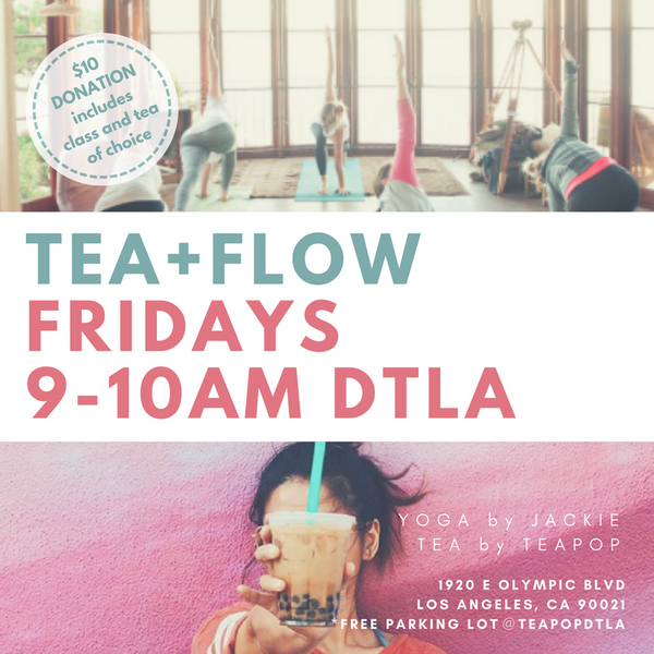 Tea + Flow Fridays