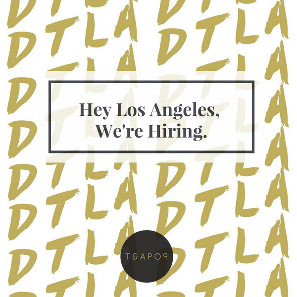 Now Hiring for TeaPop DTLA!
