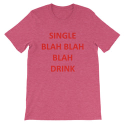 Single Blah Blah Drink Short-Sleeve Women's T-Shirt