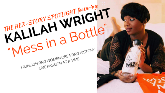 """Kalilah Wright: """"Mess in a Bottle"""""""