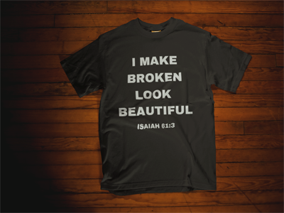 I Make Broken Look Beautiful Tee