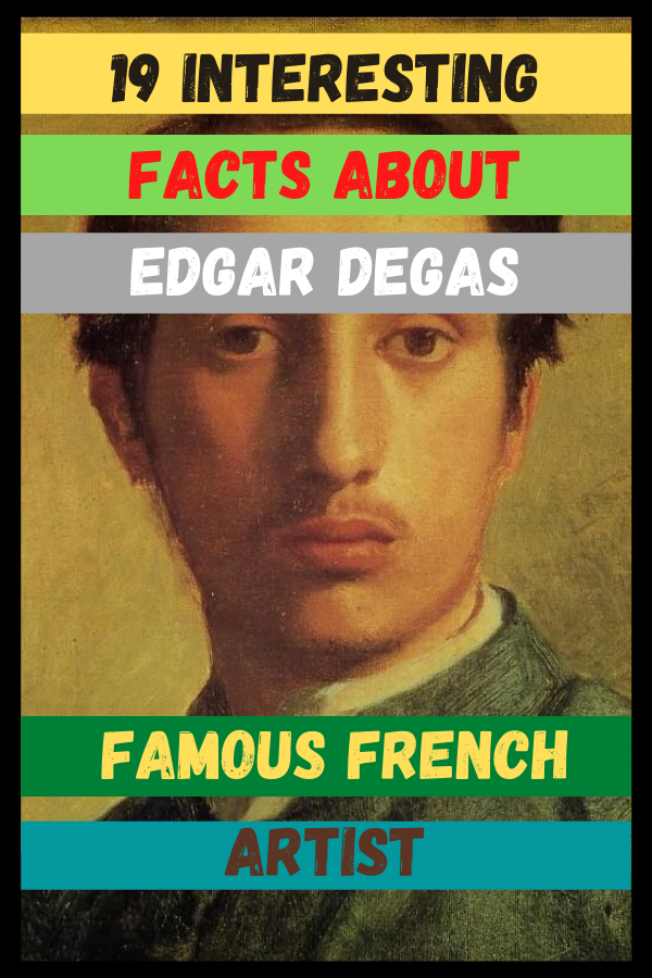 Interesting Facts About Edgar Degas