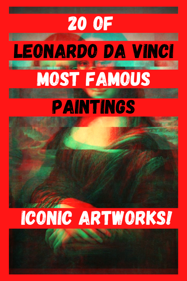 Leonardo Da Vinci Most Famous Paintings