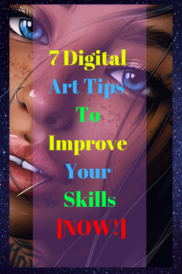 7 Digital Art Tips For Beginners Improve Your Skills [NOW!]