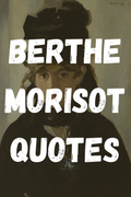 Berthe Morisot Quotes