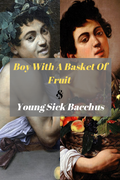 Boy With A Basket Of Fruit & Young Sick Bacchus
