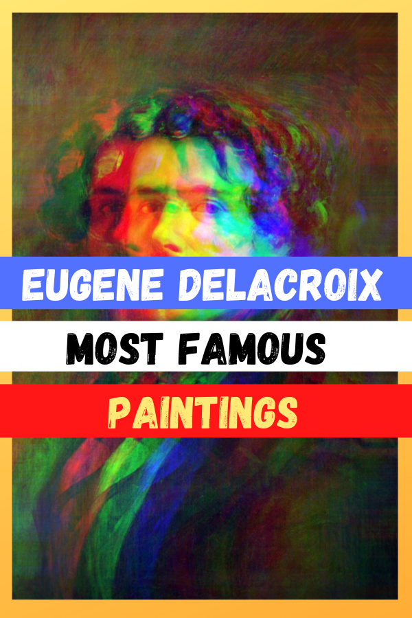 Eugene Delacroix Most Famous Paintings