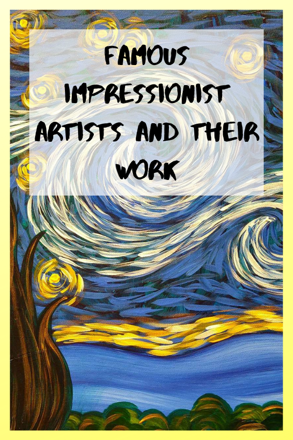 Famous Impressionist Artists And Their Work