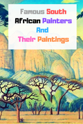 Famous South African Painters And Their Paintings