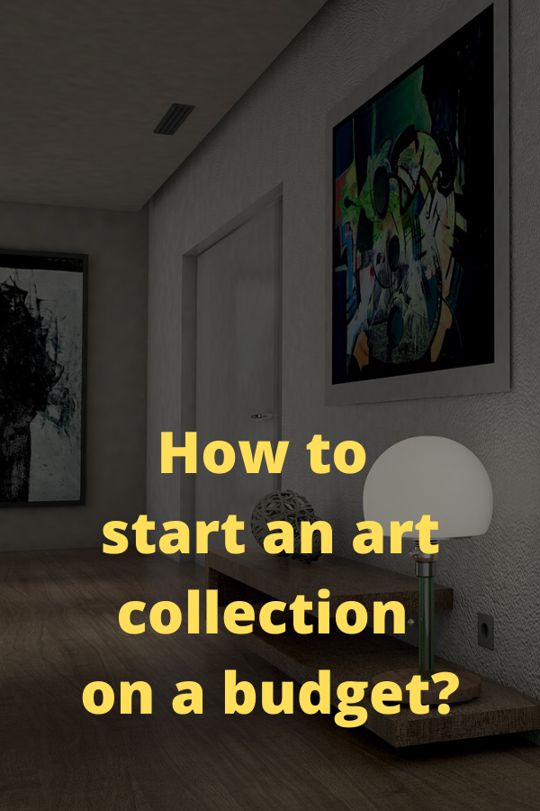 How to start an art collection on a budget?