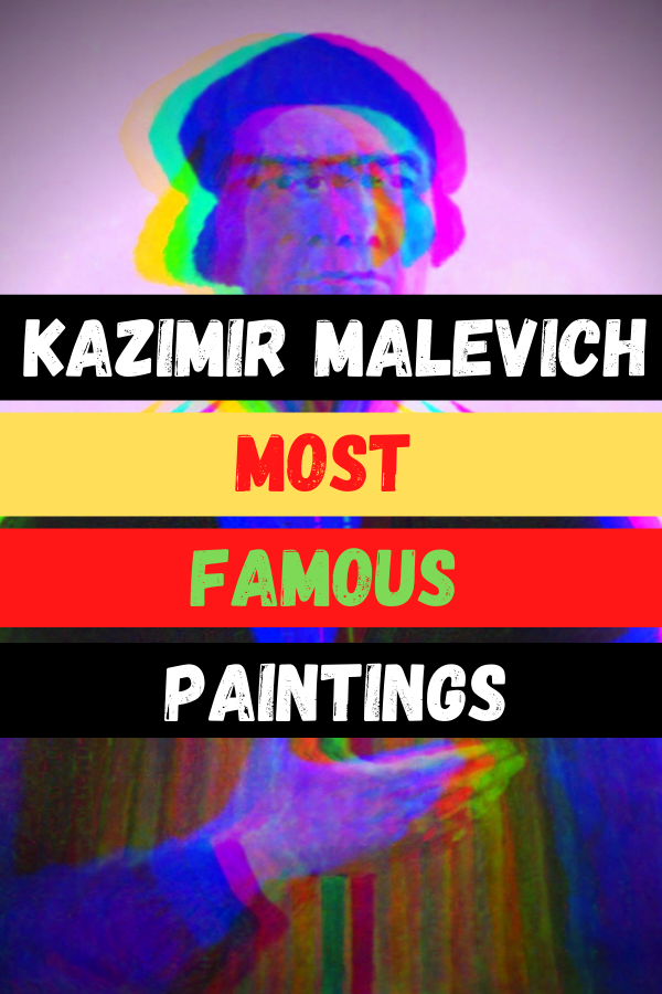 Kazimir Malevich Most Famous Paintings
