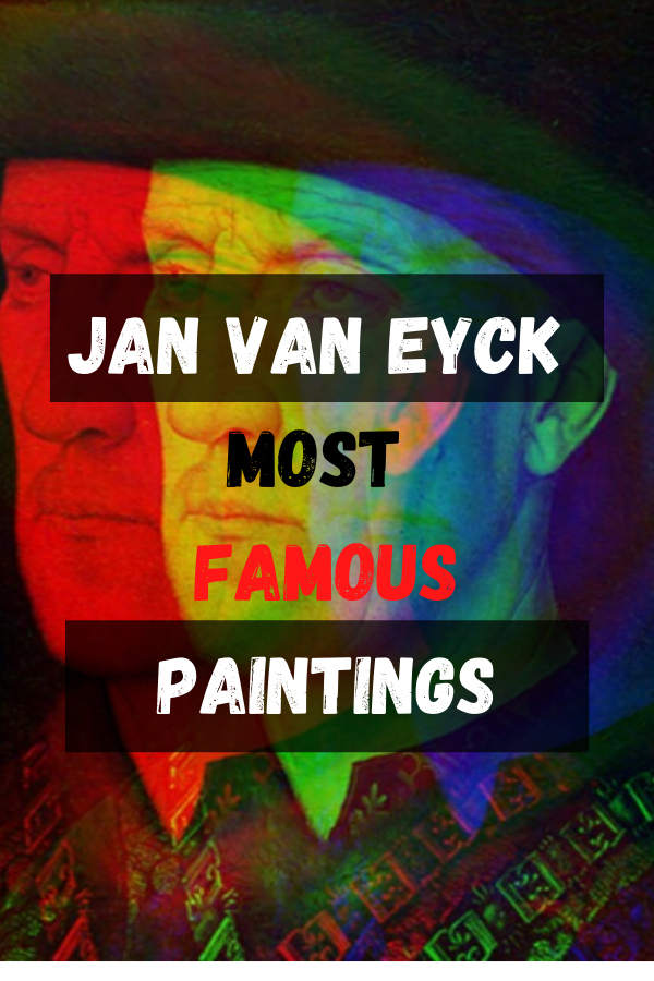 Jan van Eyck Most Famous Paintings