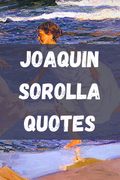 Joaquin Sorolla Quotes