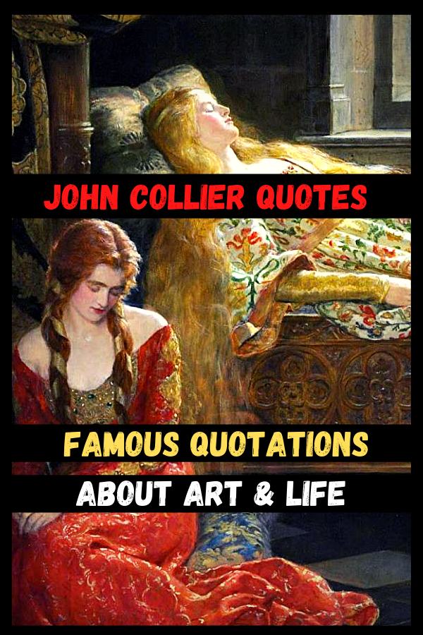John Collier Quotes | Famous Quotations About Art & Life